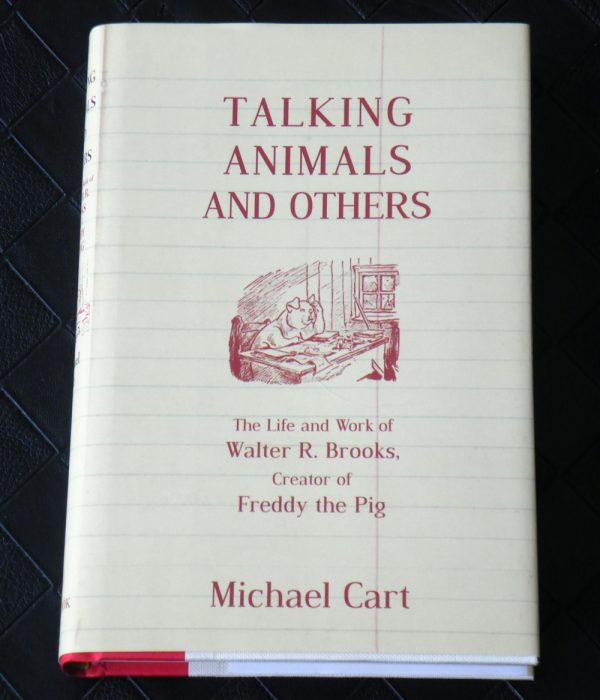 Talking Animals and Others. The Life and Work of Walter R. Brooks, Creator of Freddy the Pig.